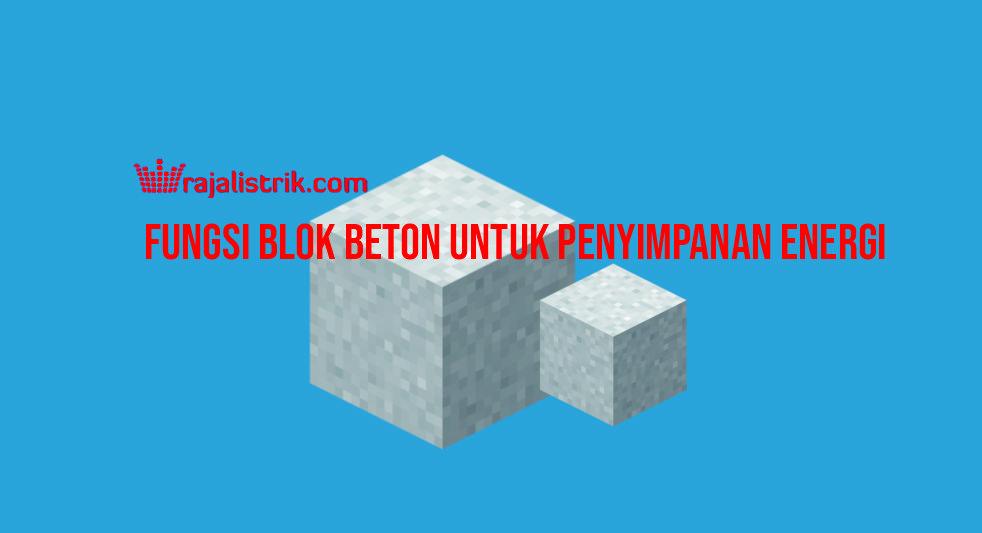 Fungsi Blok Beton Untuk Penyimpanan Energi